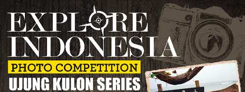 Explore Indonesia Photo Competition Ujung Kulon Series (Deadline: 15 Juli 2014)